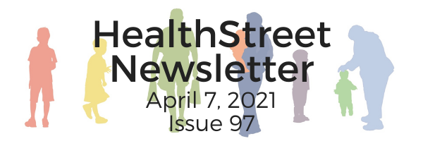 HealthStreet Newsletter April 7, 2021 Issue 97