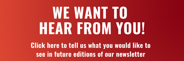 Tell us what you would like to see on future newsletters